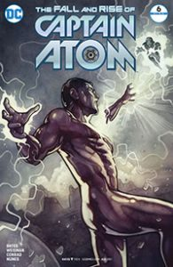 The Fall and Rise of Captain Atom #6