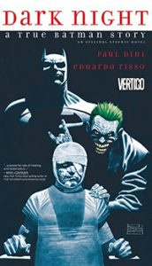 The Dark Night: A True Batman Story