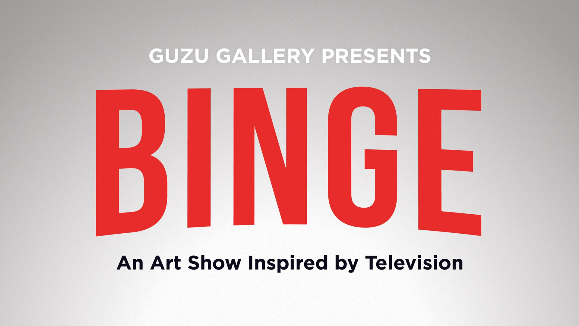 Binge: An Art Show Inspired by Television