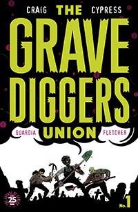 The Gravediggers Union #1