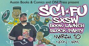 Sci-Fu SXSW Book Launch Block Party